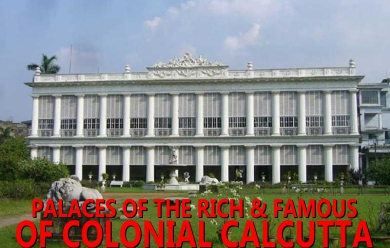 Kolkata DIary - Palaces Of Rich And Famous Of Colonial Calcutta