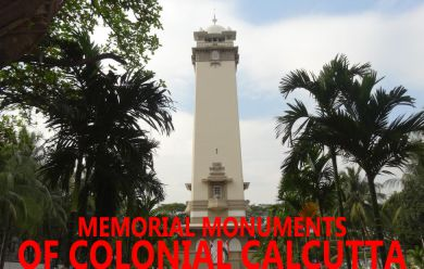 Memorable Monuments of Colonial Calcutta