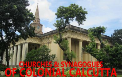 Churches & Synagogues of Colonial Calcutta